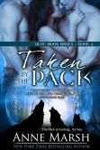 Book Cover Image. Title: Taken by the Pack, Author: Anne Marsh