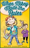 Book Cover Image. Title: Kids Books:  When Mikey Made The Rules: A Funny Chapter Book For Kids 8-12 (The Mikey Books), Author: Helen Cassidy Page