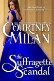 Book Cover Image. Title: The Suffragette Scandal, Author: Courtney Milan