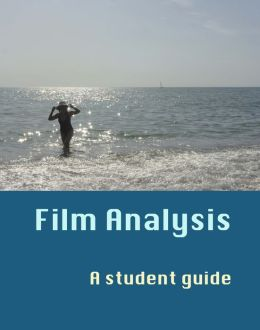 FILM ANALYSIS. A STUDENT GUIDE