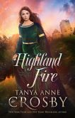 Book Cover Image. Title: Highland Fire:  Guardians of the Stone, Author: Tanya Anne Crosby