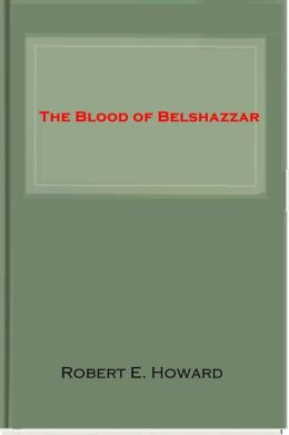 The Blood of Belshazzar