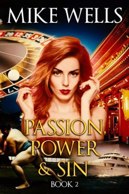 Passion, Power & Sin: Book 2 - The Victim of a Global Internet Scam Plots Her Revenge (For Sidney Sheldon & J.D. Robb Fans)