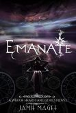 Book Cover Image. Title: Emanate, Author: Jamie Magee