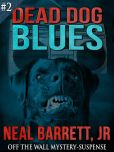 Book Cover Image. Title: Dead Dog Blues, Author: Neal Barrett Jr.