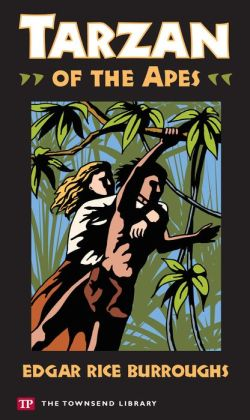 Tarzan of the Apes (Townsend Library Edition)