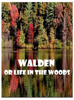 Best Selling Books: Walden or Life in the Woods adventure, journey, battle, war, theology, peace, rpg, amazing Presented by Resounding Wind Publishing