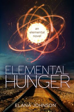 Elemental Hunger: An Elemental Novel (YA / NA Futuristic Fantasy)