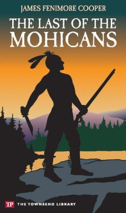 The Last of the Mohicans (Townsend Library Edition)