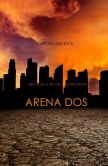 Book Cover Image. Title: Arena Dos (Libro #2 de la Trilog�a de Supervivencia), Author: Morgan Rice