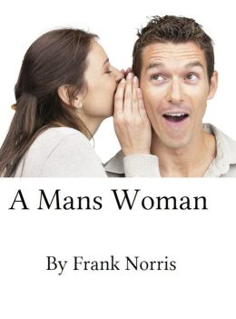 A Mans Woman : life, love, steamy romance, family, marriage, romeo & juliet, classic, novella, contemporary Presented by Resounding Wind Publishing