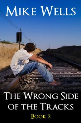 The Wrong Side of the Tracks: Book 2 - A Coming-of-Age Story of First Love & True Friendship (For Stephen King & Mark Twain Fans)