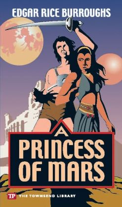 A Princess of Mars (Townsend Library Edition)