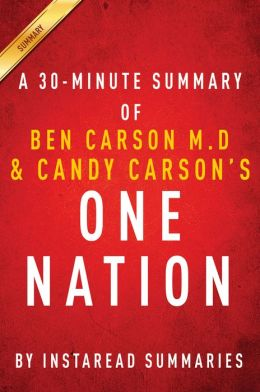 One Nation by Ben Carson M.D and Candy Carson - A 30-minute Summary