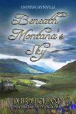Book Cover Image. Title: Beneath Montana's Sky, Author: Debra Holland