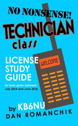 No-Nonsense Technician Class License Study Guide (for tests given starting July 1, 2014)