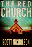Book Cover Image. Title: The Red Church, Author: Scott Nicholson