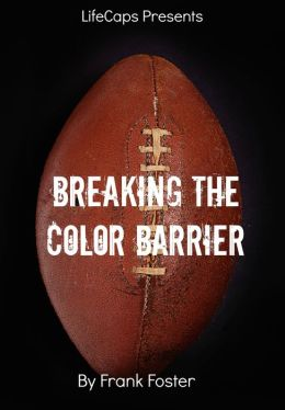 Breaking the Color Barrier: The Story of the First African American NFL Head Coach, Frederick Douglass