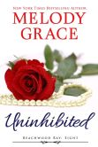 Book Cover Image. Title: Uninhibited, Author: Melody Grace