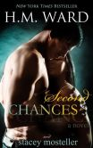 Book Cover Image. Title: Second Chances, Author: H.M.  Ward