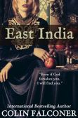 Book Cover Image. Title: East India, Author: Colin Falconer