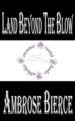 Land Beyond the Blow by Ambrose Bierce