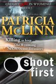 Book Cover Image. Title: Shoot First, Author: Patricia McLinn