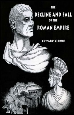 The Decline and Fall of the Roman Empire: Volume 4