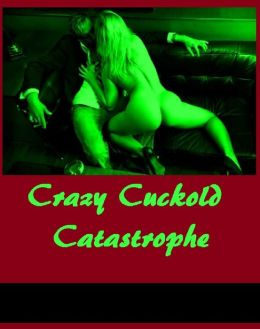 Best Cuckold Catastrophe #2 ( sex, porn, fetish, bondage, oral, anal, ebony, hentai, domination, erotic photography, erotic sex stories, adult, xxx, shemale, voyeur, erotic, blowjob )