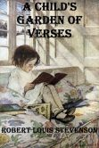 Book Cover Image. Title: A Child's Garden of Verses, Illustrated, Author: Robert Louis Stevenson