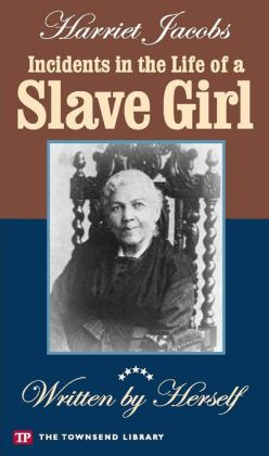 Incidents in the Life of a Slave Girl (Townsend Library Ediiton)