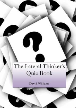 The Lateral Thinkers Quiz Book