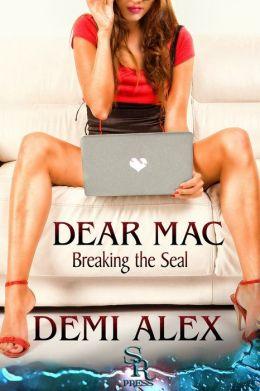 Dear Mac: Breaking the Seal