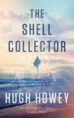 Book Cover Image. Title: The Shell Collector, Author: Hugh Howey