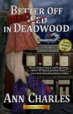 Book Cover Image. Title: Better Off Dead in Deadwood, Author: Ann Charles