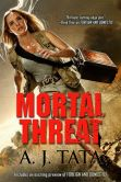 Book Cover Image. Title: Mortal Threat, Author: A.J. Tata