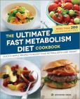 Book Cover Image. Title: The Ultimate Fast Metabolism Diet Cookbook:  Quick and Simple Recipes to Boost Your Metabolism and Lose Weight, Author: Rockridge Press