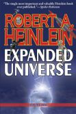 Book Cover Image. Title: Robert Heinlein's Expanded Universe:  Volume One, Author: Robert A. Heinlein