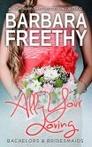 Book Cover Image. Title: All Your Loving (Bachelors & Bridesmaids #3), Author: Barbara Freethy