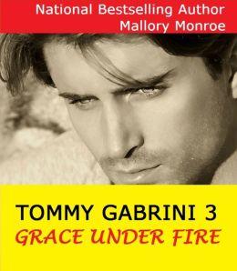 Tommy Gabrini 3: Grace Under Fire