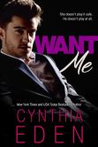 Book Cover Image. Title: Want Me, Author: Cynthia Eden