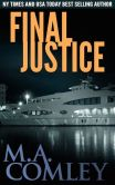Book Cover Image. Title: Final Justice, Author: M A Comley