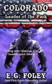 Book Cover Image. Title: Leader of the Pack (50 States of Fear:  Colorado), Author: E.G. Foley