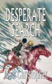 Book Cover Image. Title: Desperate Search, Author: Matt Christopher