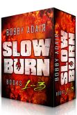 Book Cover Image. Title: Slow Burn:  Box Set 1-3, Author: Bobby Adair