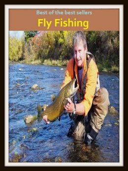 Best of the best sellers fly fishing go fishing angle for Best fishing books