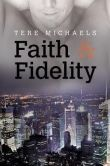 Book Cover Image. Title: Faith & Fidelity, Author: Tere Michaels