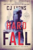 Book Cover Image. Title: Hard Fall:  Lucy Guardino FBI Thrillers, Book #5, Author: C. J. Lyons