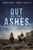 Book Cover Image. Title: Out Of The Ashes, Author: Lindsey Fairleigh