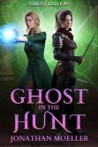 Book Cover Image. Title: Ghost in the Hunt (Ghost Exile #3), Author: Jonathan Moeller